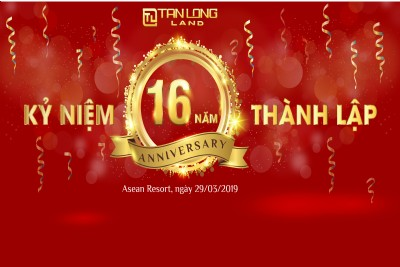 Tan Long Land - 16th anniversary